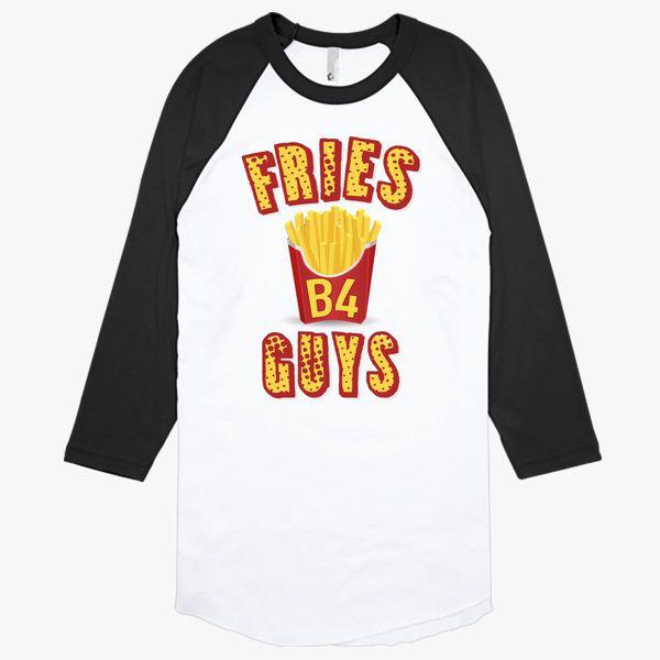 ec618a02601b0 Fries before guys Baseball T-shirt - Customon