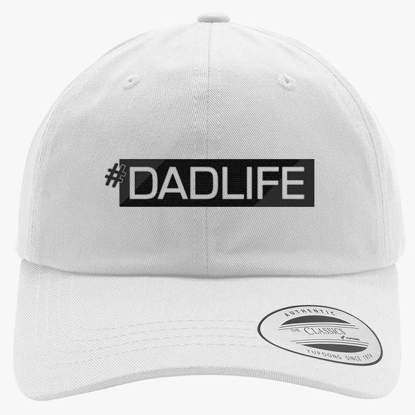 6a4a0e7b Dad LifeDad Gift #DadLife Fathers Day Husband Cotton Twill Hat - Embroidery