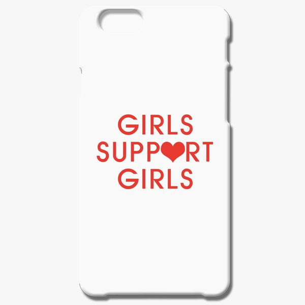 new products eab39 4f268 Girls Support Girls iPhone 6/6S Plus Case - Customon