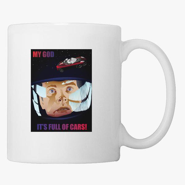 My God It S Full Of Cars Coffee Mug Customon