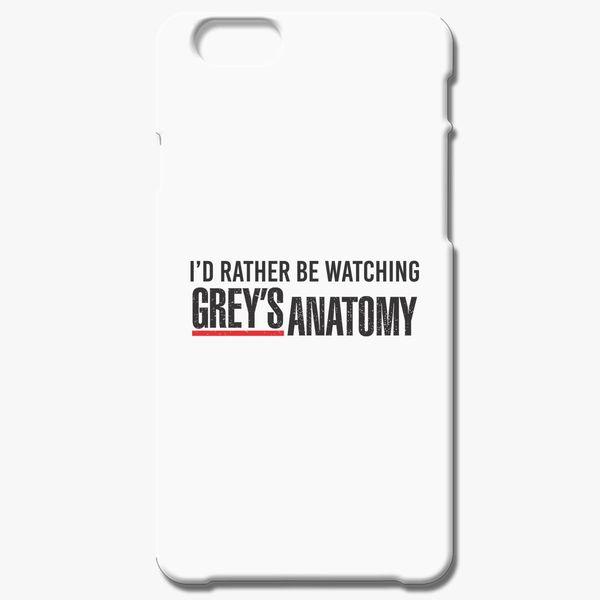 I'd Rather Be Watching Grey's Anatomy iPhone 6/6S Plus Case - Customon