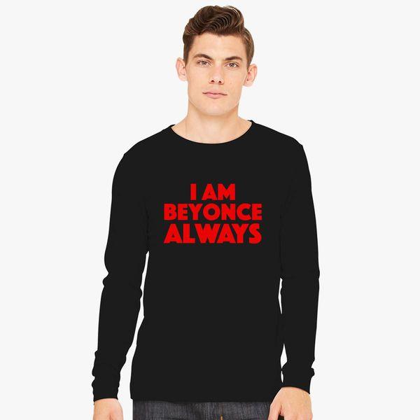 93e1cfdd6 Michael Scott - The Office - I am Beyonce Always Long Sleeve T-shirt ...