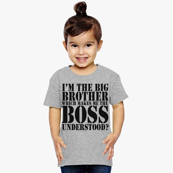 d1968c4ae I'm the big brother and The Boss Funny T-Shirt Toddler T-shirt ...
