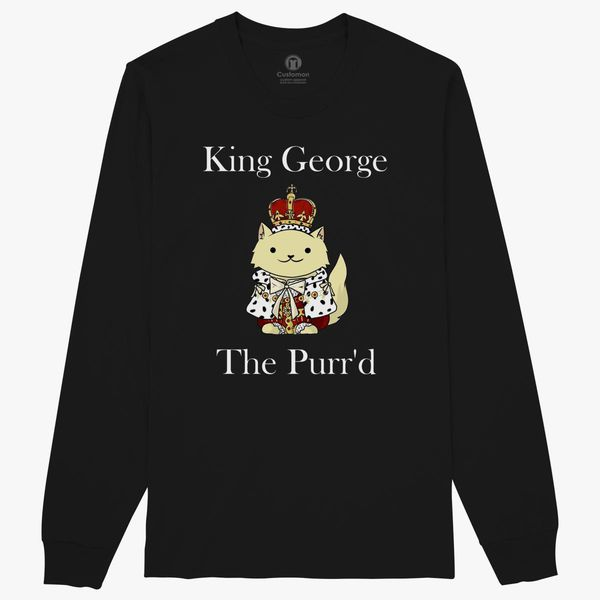 98dce4096 King George the Purr d Long Sleeve T-shirt - Customon