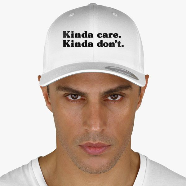 2f09e1ef8d0b Kinda Care Kinda Don't Baseball Cap (Embroidered) - Customon
