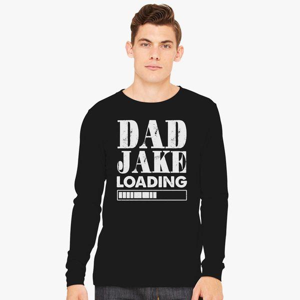 55b159d6a Dad Joke Loading funny saying Long Sleeve T-shirt - Customon
