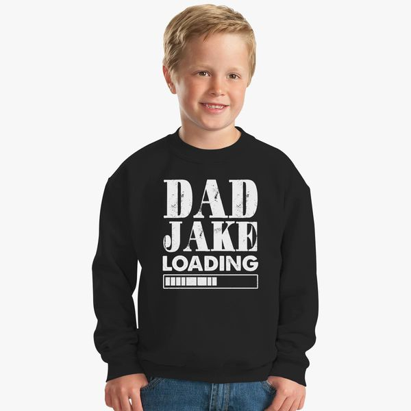 b59e6d24 Dad Joke Loading funny saying Kids Sweatshirt - Customon