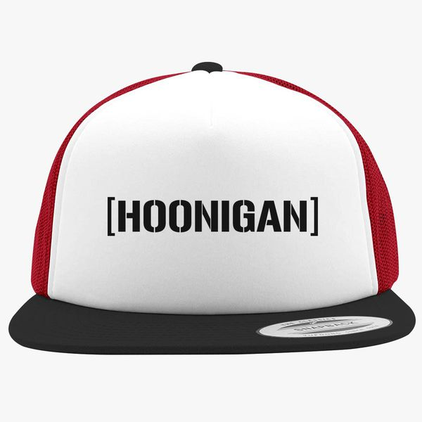 ed4c6fd92 Hoonigan Foam Trucker Hat - Customon