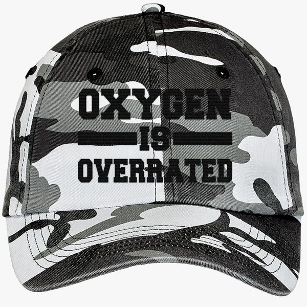 8b4947964 Oxygen Is Overrated Camouflage Cotton Twill Cap (Embroidered) - Customon