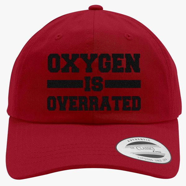 0ba903e5b Oxygen Is Overrated Cotton Twill Hat (Embroidered) - Customon