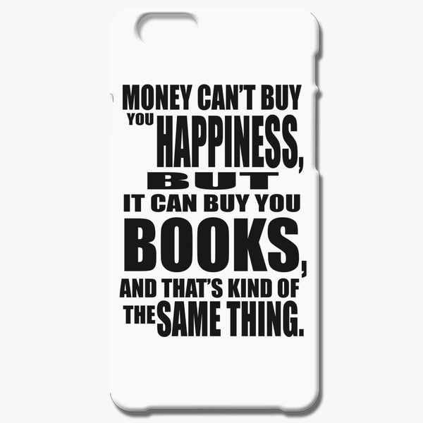 Buy Money Buy Happiness iPhone 6/6S Plus Case, 15102