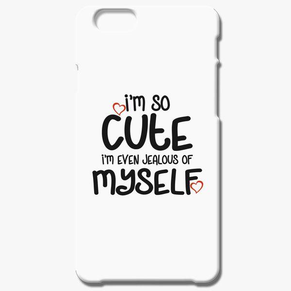 95550186f52 I m So Cute iPhone 6 6S Case - Customon