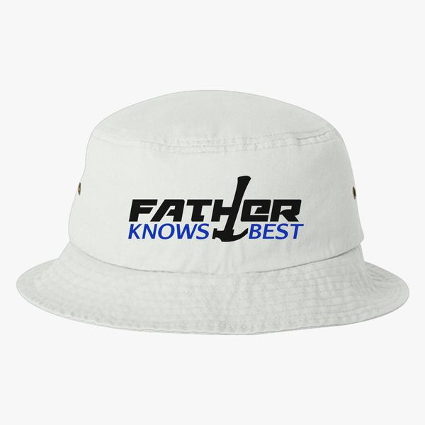 Father Knows Best Bucket Hat - Embroidery +more fe7a9799c1c4