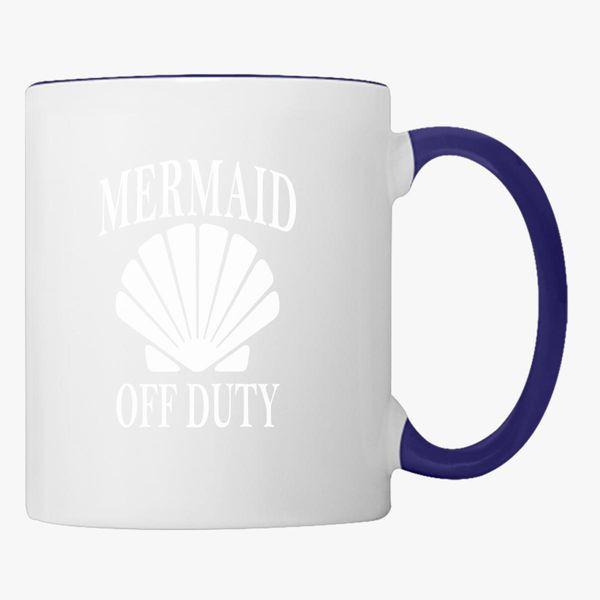 Mermaid Off Duty Coffee Mug Customon