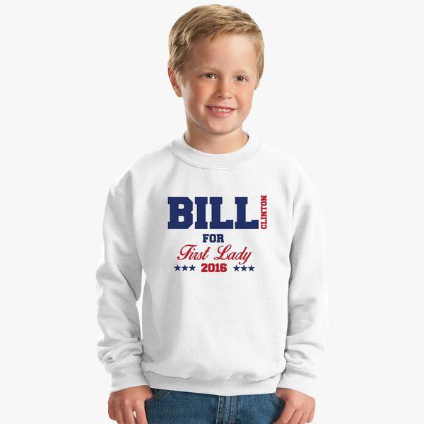 861fbab56 Bill Clinton For First Lady Kids Sweatshirt - Customon
