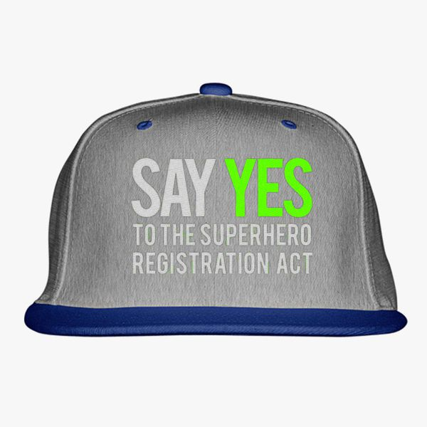 86610a6fe Say yes to the superhero registration act Snapback Hat (Embroidered) -  Customon