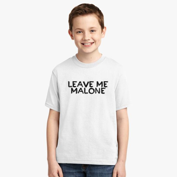 1933546a8cb1 Leave Me Malone Youth T-shirt - Customon