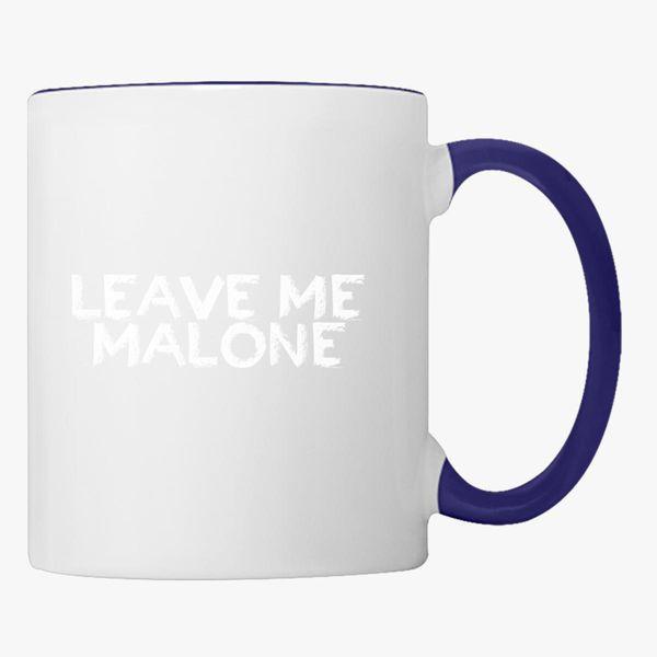9600135a65c5 Leave Me Malone Coffee Mug - Customon