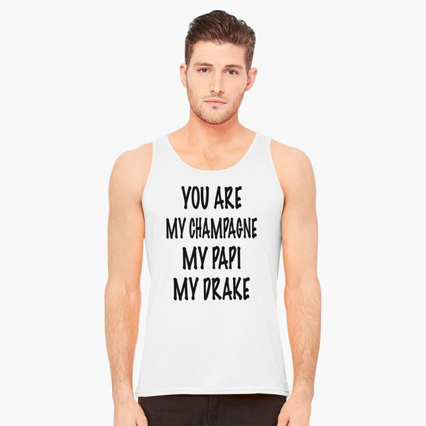 52ce174791616 You Are My Champagne My Papi My Drake Men s Tank Top - Customon
