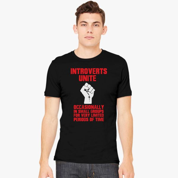 ab4b42551 Introverts unite occasionally in small groups for very limited periods of  time Men's T-shirt