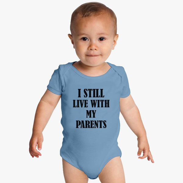 37b9614ec I Still Live With My Parents Baby Onesies - Customon