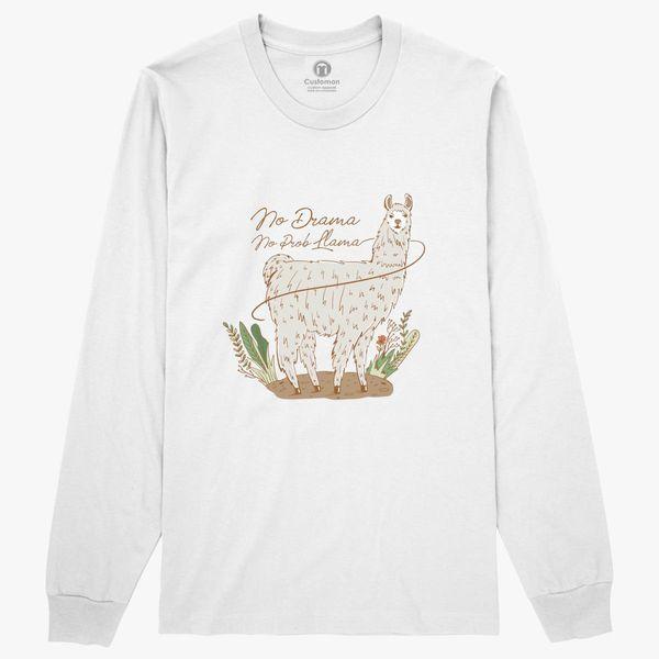 2396345c3 No Drama, No Prob LLAMA Long Sleeve T-shirt - Customon