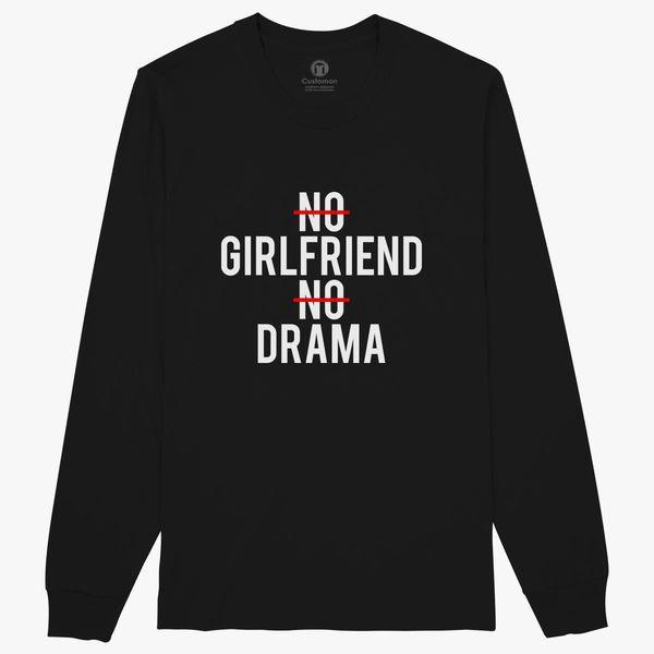 defc4e4ff NO Girlfriend NO Drama Long Sleeve T-shirt - Customon