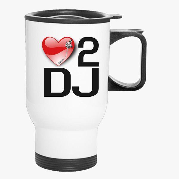 7ba42a99ed25db LOVE 2 DJ Travel Mug - Customon