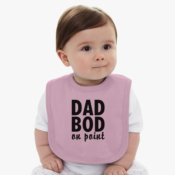 Dad Bod On Point Gift For Husband Fathers Day Birthday Mens Funny Baby Bib
