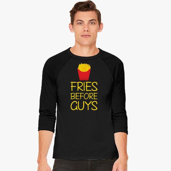 fe70c79ee0641 Fries Before Guys Baseball T-shirt - Customon