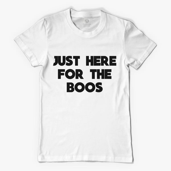 ba59a779bc8 Just Here for the Boos Funny Halloween Women's T-shirt - Customon