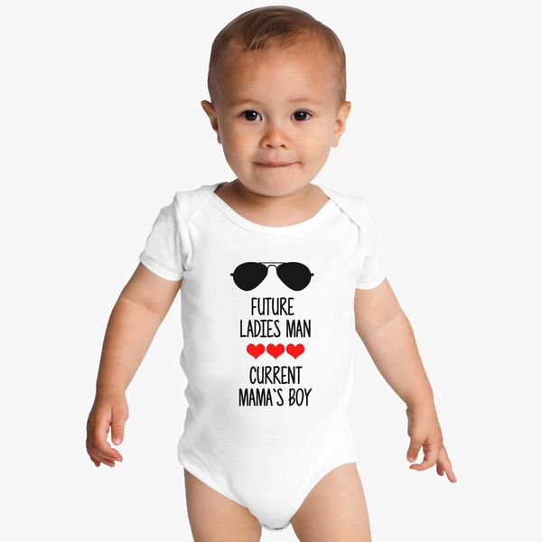 bb0c66ac Future ladies man, current mama`s boy Baby Onesies - Customon