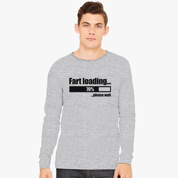 6d6707c9 Fart Loading Funny Long Sleeve T-shirt - Customon