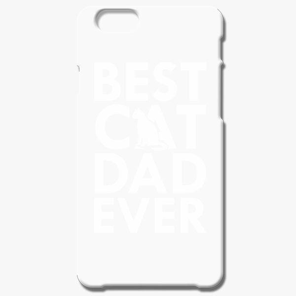 7797ada2 Best Cat Dad Ever iPhone 6/6S Case - Customon