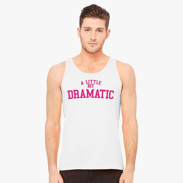88174a2814839 A Little Bit Dramatic  Mean Girls Men s Tank Top - Customon