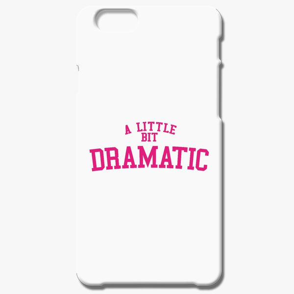 brand new cad7e f5b3e A Little Bit Dramatic' Mean Girls iPhone 6/6S Case - Customon