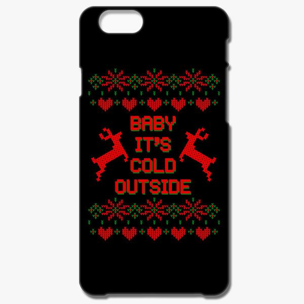 the latest 99b72 b5653 Baby it's cold outside ugly sweater iPhone 6/6S Case - Customon