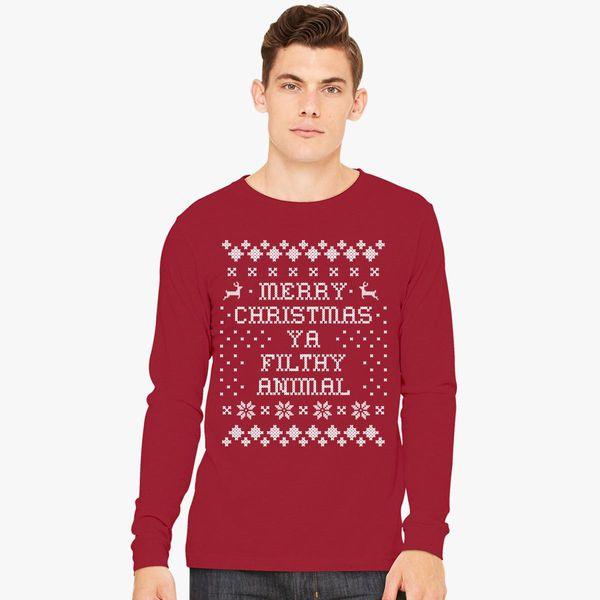 69bbc8a29 Merry Christmas ya filthy animal Long Sleeve T-shirt - Customon