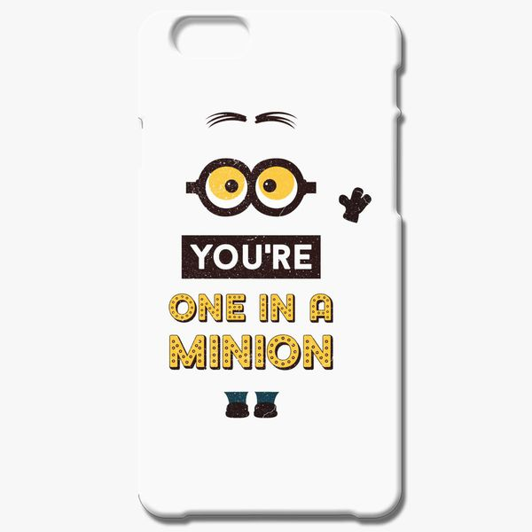 d176b6442df You re One In A Minion iPhone 6 6S Case - Customon