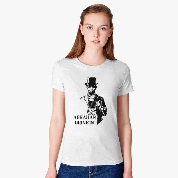1520e8f2b289f Abraham Drinkin  4th Of July Women s T-shirt - Customon