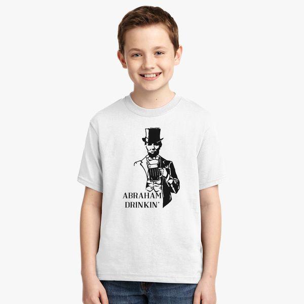 06fbec0c9d2d4 Abraham Drinkin  4th Of July Youth T-shirt - Customon