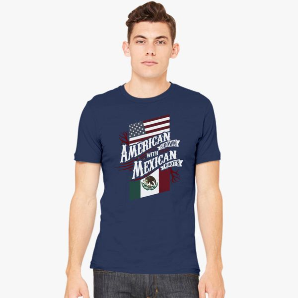 620a3807ae4f4 American Grown with Mexican Roots Men's T-shirt - Customon