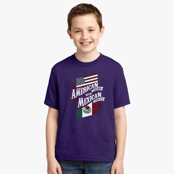 18edcf0a60d95 American Grown with Mexican Roots Youth T-shirt - Customon