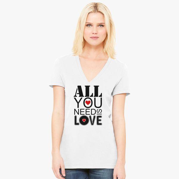 ff3f8d1428 ALL YOU NEED IS LOVE Women's V-Neck T-shirt - Customon