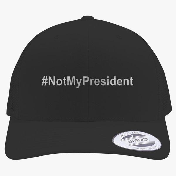 0d37c488c3c Not My President Retro Trucker Hat (Embroidered) - Customon