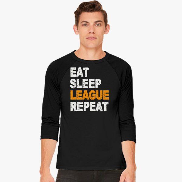 11e8be84bd92 EAT SLEEP LEAGUE REPEAT Baseball T-shirt - Customon