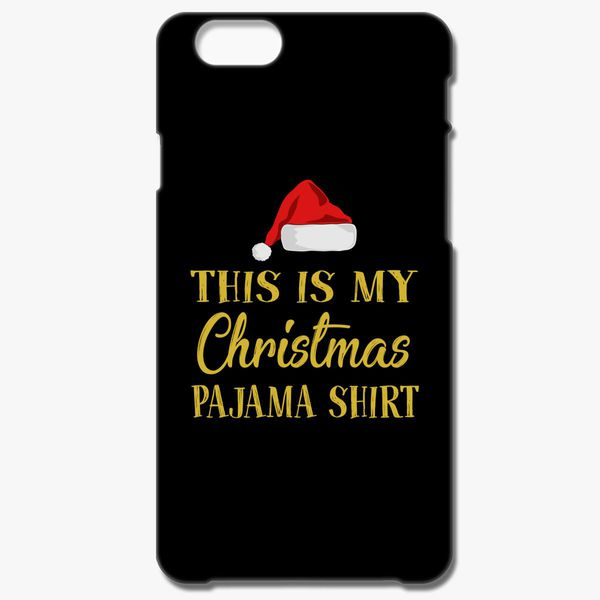 b8ffe44ba7 This Is My Christmas Pajama Shirt Funny Christmas T Shirt iPhone 6 6S Case