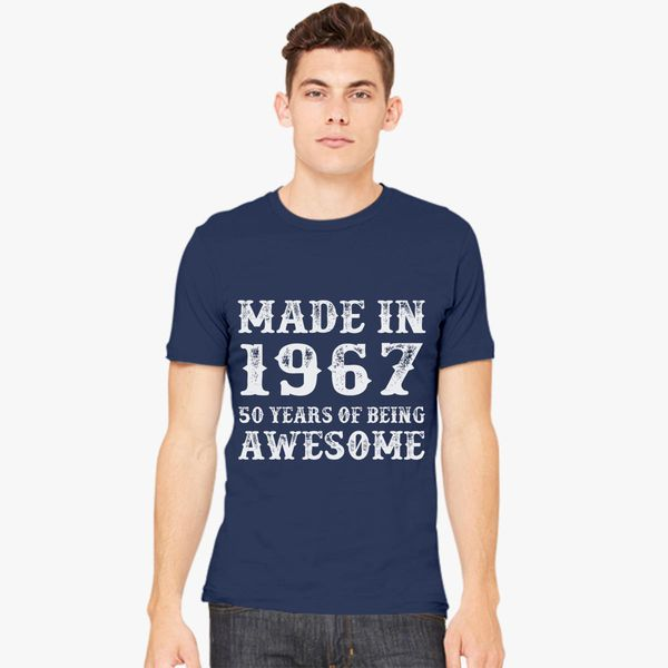 7ae35d32 Made In 1967 50 Years Of Being Awesome Men's T-shirt - Customon