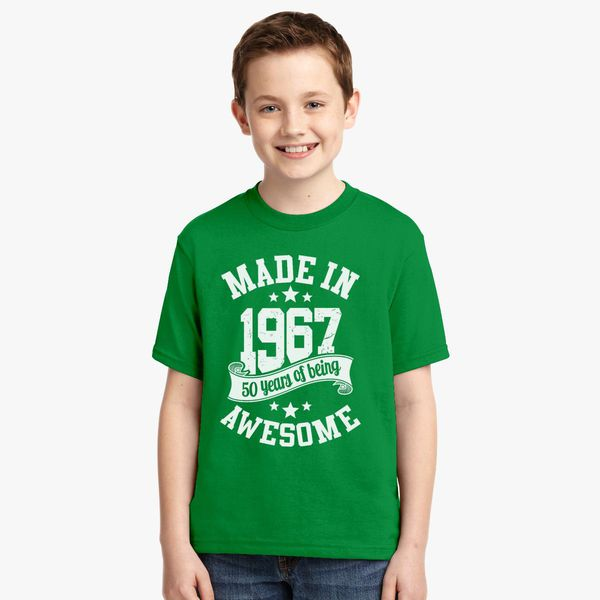 d33e7287 Made In 1967 50 Years Of Being Awesome Youth T-shirt - Customon