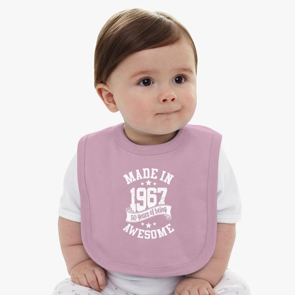 c9bd3433 Made In 1967 50 Years Of Being Awesome Baby Bib - Customon